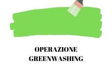 Operazione Greenwashing ovvero come fregare il consumatore